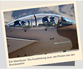 Ein Abenteuer: Die Ausbildung zum Jet-Piloten bei der Bundeswehr