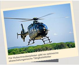 Für Hubschrauberpiloten gibt es zahlreiche abwechslungsreiche Tätigkeitsfelder