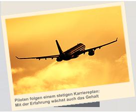 Piloten folgen einem stetigen Karriereplan: Mit der Erfahrung wächst auch das Gehalt