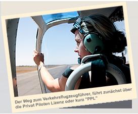 Der Weg zum Verkehrsflugzeugführer, führt zunächst über die Privat Piloten Lizenz oder kurz PPL